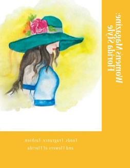 Women's Magazine: Florida Style: Foods, Fragrance, Fashion,